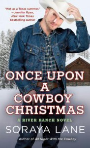 Once Upon A Cowboy Christmas - Soraya Lane