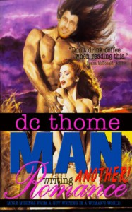 Man Writing ANOTHER Romance (Man Writing a Romance Book 2) - DC Thome