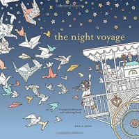 The Night Voyage: A Magical Adventure and Coloring Book (Time Adult Coloring Books) - Daria Song