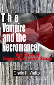 The Vampire and the Necromancer: An out of Sequence Love Story (Multiracial Monsters Book 2) - Gisele Walko