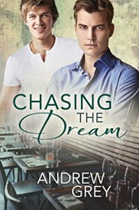 Chasing the Dream - Andrew  Grey