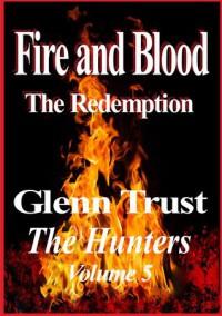 Fire and Blood - Glenn Trust