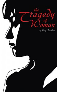 The Tragedy of Woman - Ray Dacolias