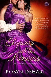 Eloping With The Princess (Brotherhood of the Sword) - Robyn DeHart