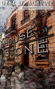 HOUSE of STONE (Bishop Street Book 2) - Rene D. Schultz, Lindsay McDonald