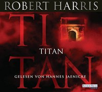 Titan (Cicero, Band 2) - Robert Harris, Hannes Jaenicke, Wolfgang Müller