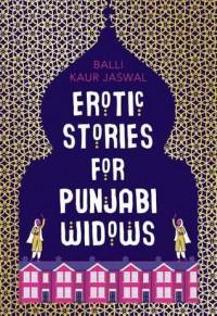 Erotic Stories for Punjabi Widows - Balli Kaur Jaswal