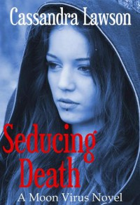 Seducing Death - Cassandra Lawson