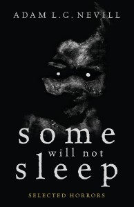 Some Will Not Sleep: Selected Horrors - Adam Nevill