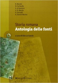 Storia romana. Antologia delle fonti - E. Lo Cascio