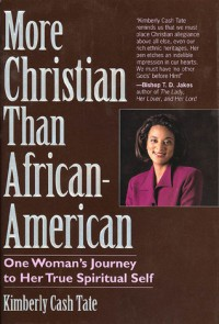 More Christian Than African American - Kimberly Cash Tate