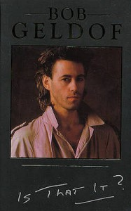 Is That It? by Bob Geldof (1987-03-02) - Bob Geldof