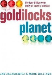The Goldilocks Planet: The 4 Billion Year Story of Earth's Climate - Mark Williams, Jan Zalasiewicz