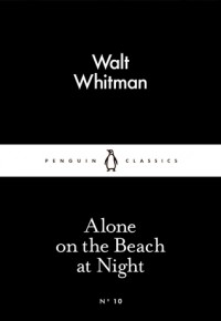 Alone on the Beach at Night (Little Black Classics #10) - Walt Whitman