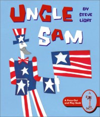 Uncle Sam: Press-Out and Play Book - Steve Light