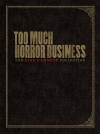 Too Much Horror Business - Kirk Hammett, Stefan Chirazi