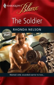 The Soldier (Uniformly Hot, #7) - Rhonda Nelson