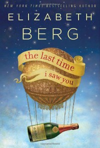 The Last Time I Saw You - Elizabeth Berg