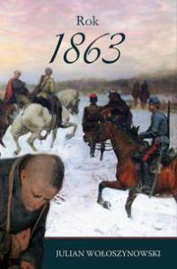Rok 1863 - Julian Wołoszynowski