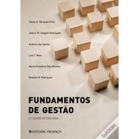 Fundamentos de Gestão - Carlos A. Marques Pinto,  Rolando B- Rodrigues,  José A. M. Salgado Rodrigues,  Américo dos Santos,  Luís T. Melo,  Maria Arnaldina Dias Moreira