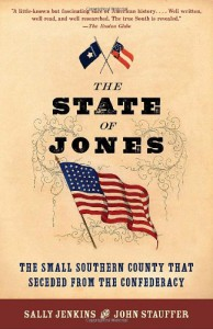 The State of Jones: The Small Southern County that Seceded from the Confederacy - 'Sally Jenkins',  'John Stauffer'