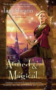 Armed & Magical (Raine Benares, Book 2) - Lisa Shearin