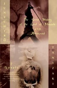 The Secret History of the Lord of Musashi & Arrowroot - Jun'ichirō Tanizaki, Anthony H. Chambers