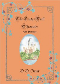 The Promise (The Lady Quill Chronicles, #1) - D.D. Chant