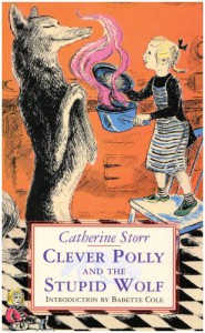 Clever Polly and the Stupid Wolf - Catherine Storr
