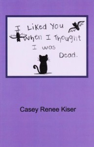 I Liked You When I Thought I was Dead - Casey Renee Kiser, Jasmyn Taylor Givens