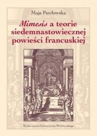 Mimesis a teorie siedemnastowiecznej powieści francuskiej - Maja Pawłowska