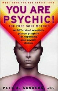 You Are Psychic!: The Free Soul Method - Pete A. Sanders Jr.