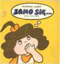 Samo się - Jadwiga Jasny-Mazurek
