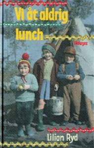 Vi åt aldrig lunch - Lilian Ryd