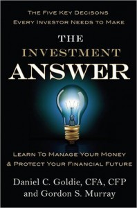 The Investment Answer: Learn to Manage Your Money & Protect Your Financial Future - Gordon Murray, Daniel C. Goldie