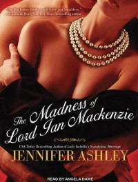 The Madness of Lord Ian MacKenzie  - Jennifer Ashley, Angela Dawe