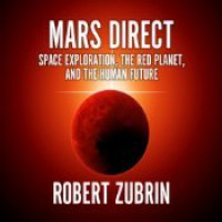 Mars Direct: Space Exploration, the Red Planet, and the Human Future (Audio) - Robert Zubrin, Erik Synnestvedt