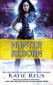Hunter Reborn: A Moon Shifter Novel (Moon Shifter Series Book 5) - Katie Reus