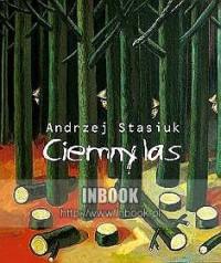 Ciemny las - Andrzej Stasiuk
