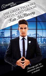 The Greek Tycoon's Green Card Groom (Dreamspun Desires Book 14) - Kate McMurray