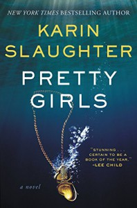 Pretty Girls: A Novel - Karin Slaughter