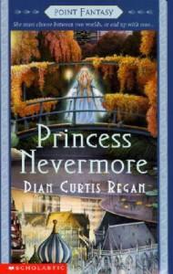 Princess Nevermore (Point Fantasy) - Dian Curtis Regan
