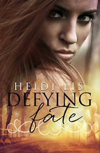 Defying Fate - Heidi Lis, Emma Mack