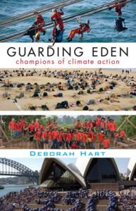 Guarding Eden: Champions of Climate Change - Deborah Hart