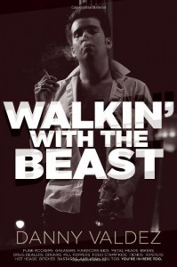 Walkin' with the Beast - Danny Valdez