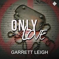Only Love - Garrett Leigh, Michael Stellman