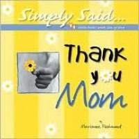 Thank You Mom - Marianne R. Richmond