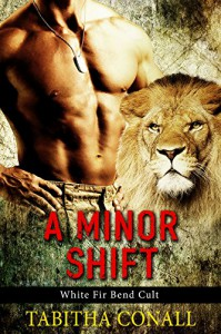 A Minor Shift (White Fir Bend Cult Book 1) - Tabitha Conall