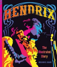 Hendrix: The lllustrated Story - Gillian G. Gaar