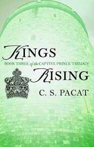 Kings Rising: Captive Prince Book Three (The Captive Prince Trilogy) by Pacat, C. S.(February 2, 2016) Paperback - C. S. Pacat